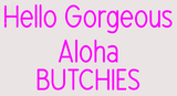 Custom Hello Gorgeous Aloha LED Neon Sign 1