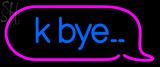 Custom K Bye With Border LED Neon Sign 1