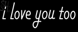 Custom White I Love You LED Neon Sign 1