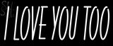 Custom White I Love You LED Neon Sign 2