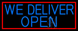 Blue We Deliver Open With Red Border LED Neon Sign