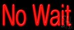 No Wait Neon Sign