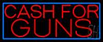 Cash For Guns Blue Border LED Neon Sign