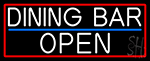 Dining Bar Open With Red Border Neon Sign