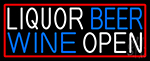 Liquor Beer Wine Open With Red Border Neon Sign