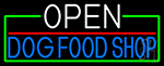 Open Dog Food Shop With Green Border LED Neon Sign