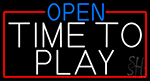 Open Time To Play With Red Border Neon Sign