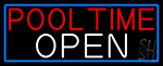 Pool Time Open With Blue Border Neon Sign