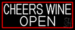 White Cheers Wine Open With Red Border LED Neon Sign