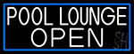 White Pool Lounge Open With Blue Border Neon Sign