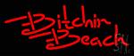 Bitchin Beach Neon Sign
