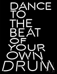 Dance To The Beat Of Your Own Drum LED Neon Sign