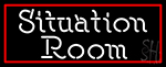 Red Border Situation Room LED Neon Sign
