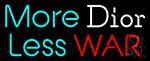 More Dior Loss War LED Neon Sign
