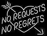 No Request No Regrets LED Neon Sign