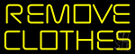 Remove Clothes LED Neon Sign