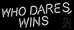 Who Dares Win LED Neon Sign