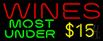 Wines Most Under 15 Custom Neon Sign