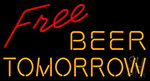 Free Beer Tomorrow LED Neon Sign