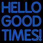 Hello Good Times LED Neon Sign