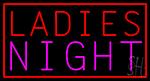 Ladies Night LED Neon Sign