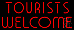 Tourists Welcome Neon Sign