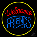 Welcome Friends Neon Sign