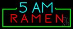 5 Am Ramen LED Neon Sign