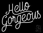 Hello Gorgeous Calligraphy LED Neon Sign