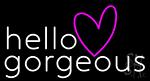 Hello Gorgeous Heart LED Neon Sign