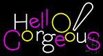 Hello Gorgeous Logo LED Neon Sign