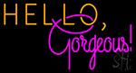 Hello Gorgeous LED Neon Sign 1