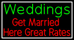 Custom Weddings Get Married Here Great Rates LED Neon Sign 2