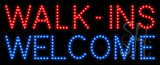 Walk-ins Welcome Animated LED Sign