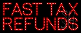 Fast Tax Refunds Animated LED Sign