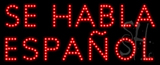 Se Habla Espanol Animated LED Sign