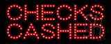 Checks Cashed LED Sign