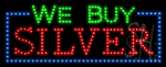 We Buy Silver LED Sign