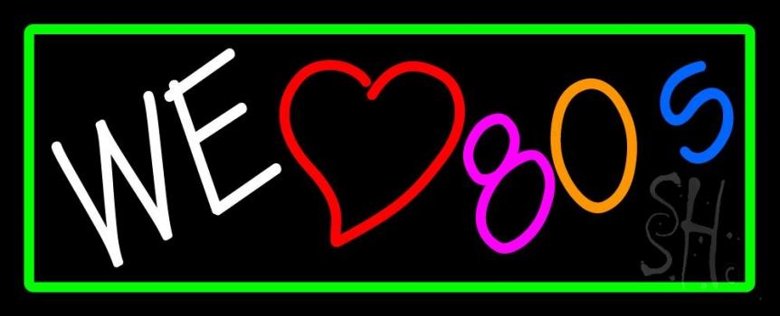 Green Border White We Red Love Multi Color 80s Neon Sign