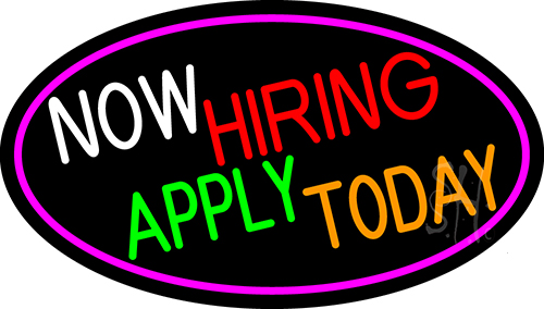 Now Hiring Apply Today Oval With Pink Border LED Neon Sign