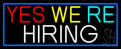 Yes We Are Hiring With Blue Border LED Neon Sign