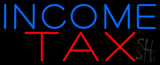 Income Tax Neon Sign
