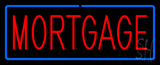 Red Mortgage Blue Border Neon Sign