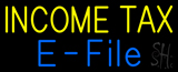 Yellow Income Tax E-File Neon Sign