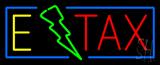 E Tax Neon Sign