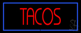 Red Tacos with Blue Border LED Neon Sign