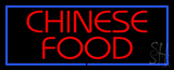 Red Chinese Food with Blue Border LED Neon Sign