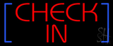 Check In Neon Sign with Blue Brakets