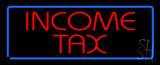 Red Income Tax Blue Border LED Neon Sign