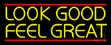 Look Good Feel Great LED Neon Sign